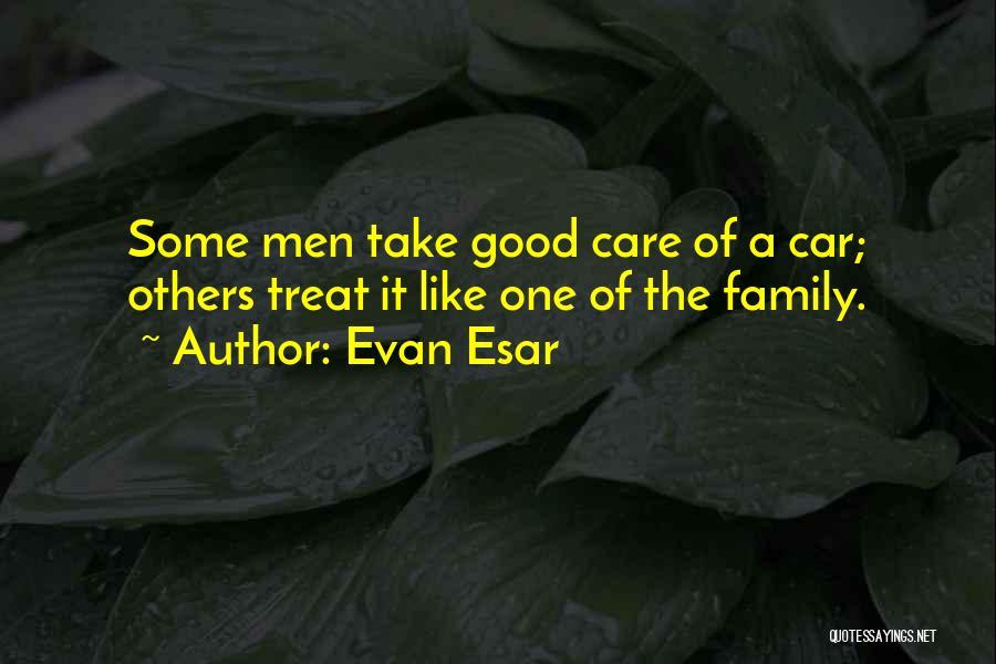 Car Care Quotes By Evan Esar
