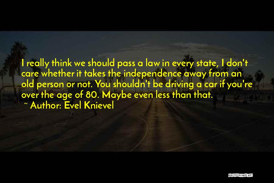 Car Care Quotes By Evel Knievel