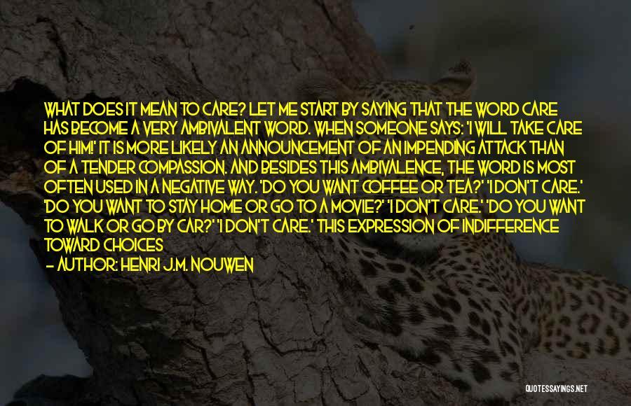 Car Care Quotes By Henri J.M. Nouwen