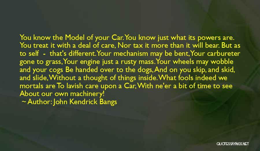 Car Care Quotes By John Kendrick Bangs