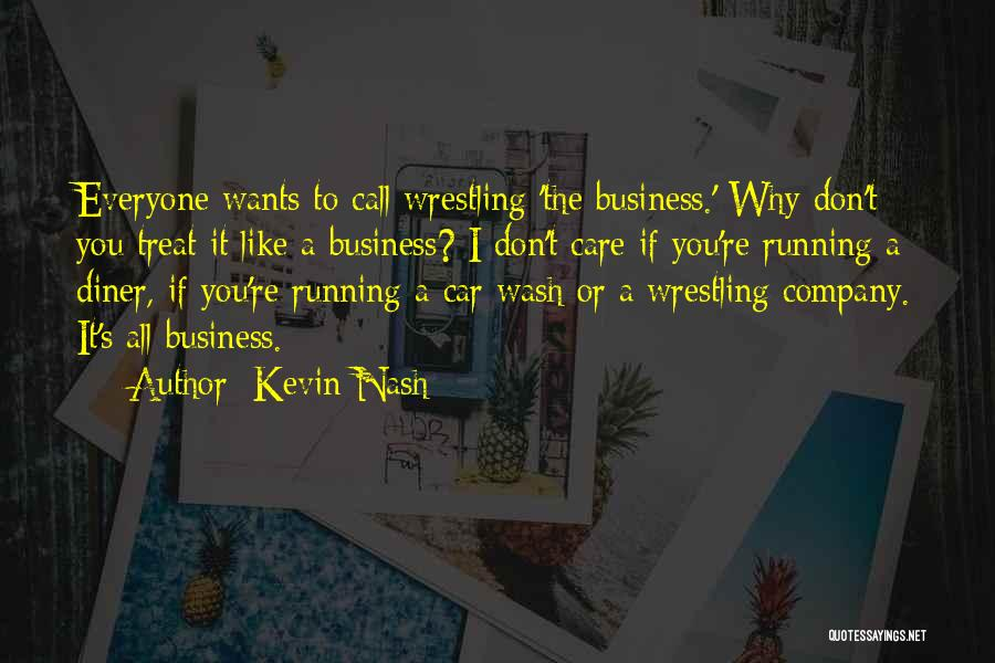 Car Care Quotes By Kevin Nash