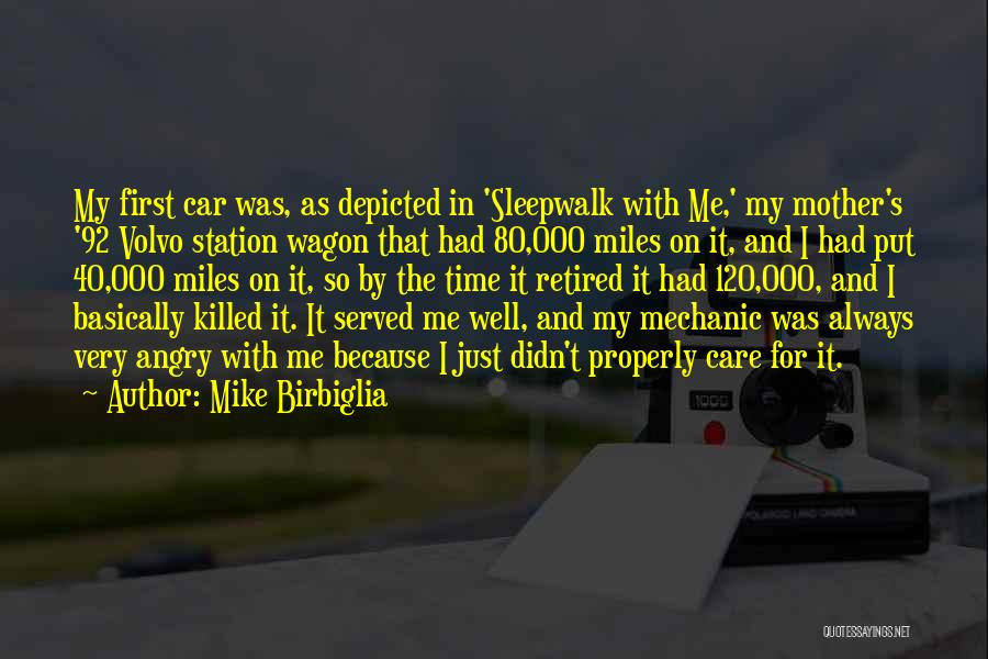 Car Care Quotes By Mike Birbiglia
