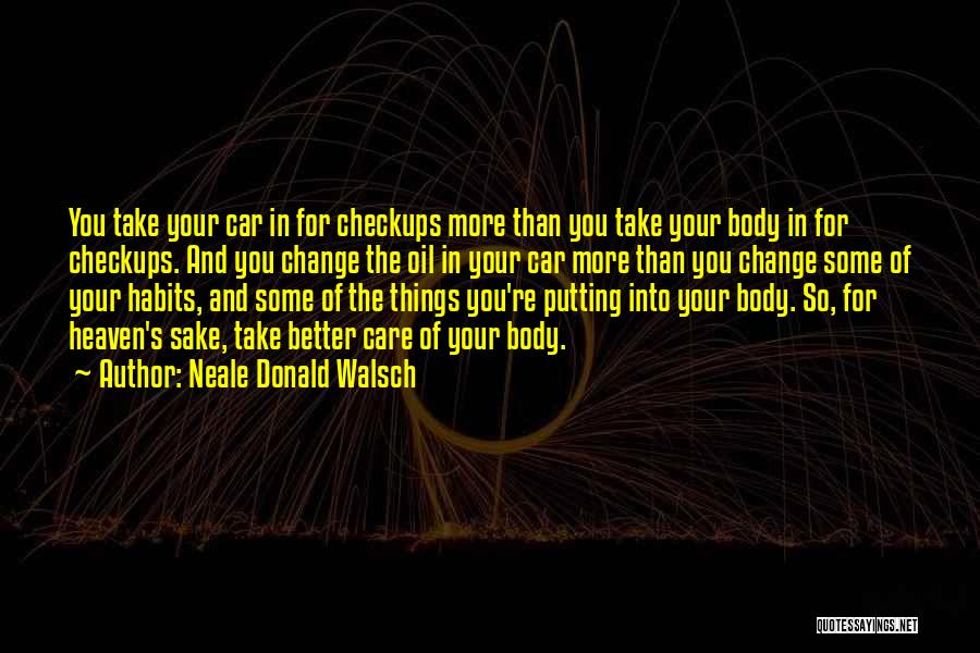 Car Care Quotes By Neale Donald Walsch