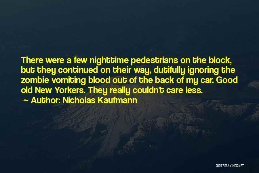 Car Care Quotes By Nicholas Kaufmann