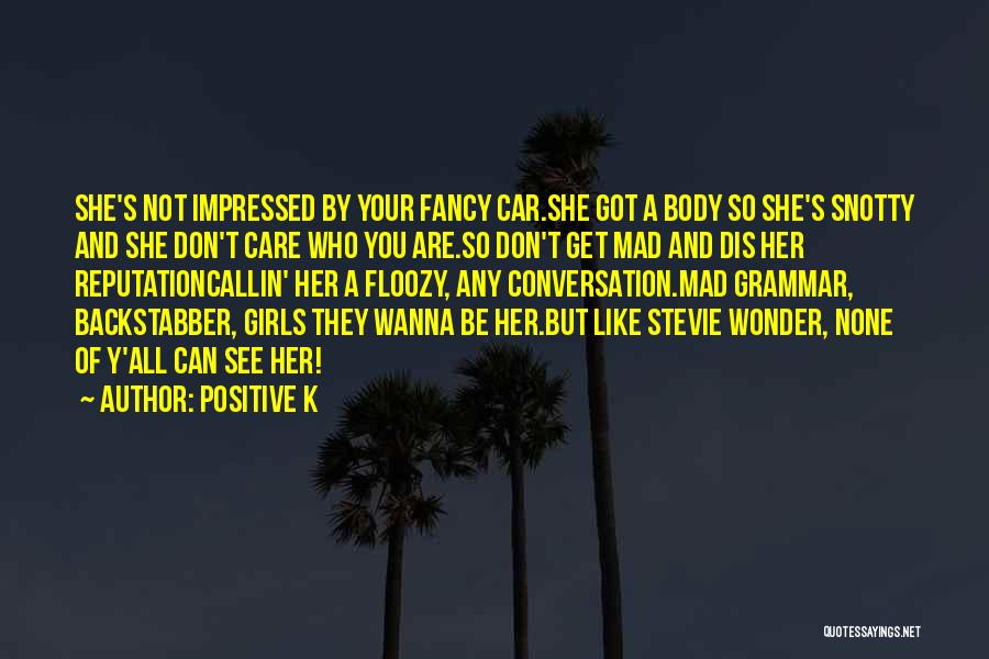 Car Care Quotes By Positive K