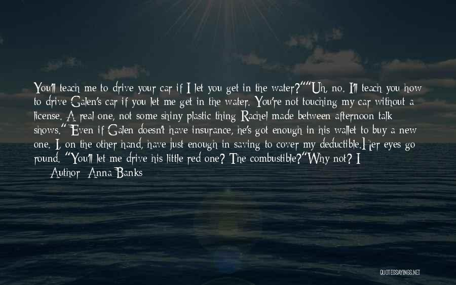 Car Shows Quotes By Anna Banks