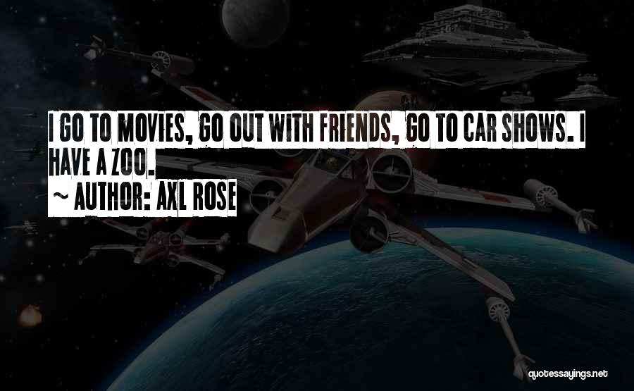 Car Shows Quotes By Axl Rose