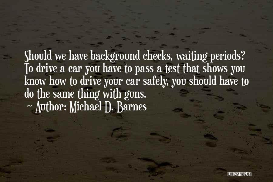 Car Shows Quotes By Michael D. Barnes