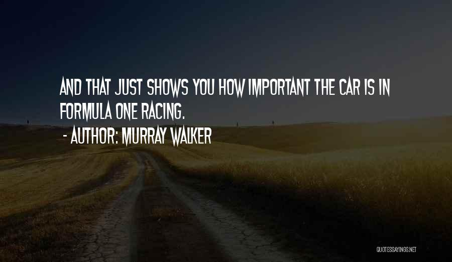Car Shows Quotes By Murray Walker