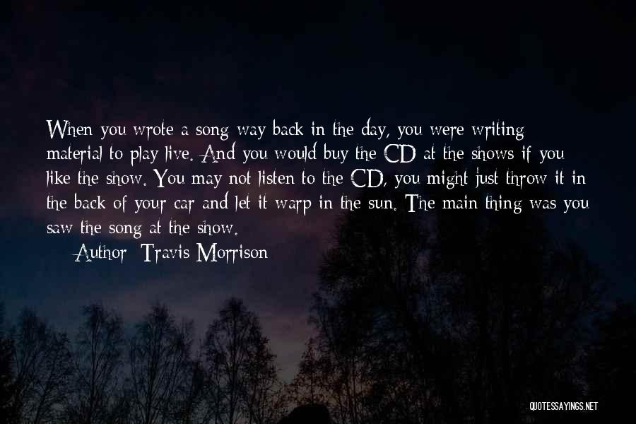 Car Shows Quotes By Travis Morrison