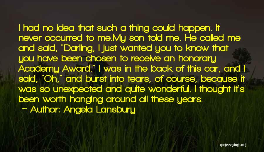 Car Worth Quotes By Angela Lansbury
