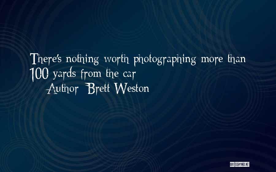 Car Worth Quotes By Brett Weston