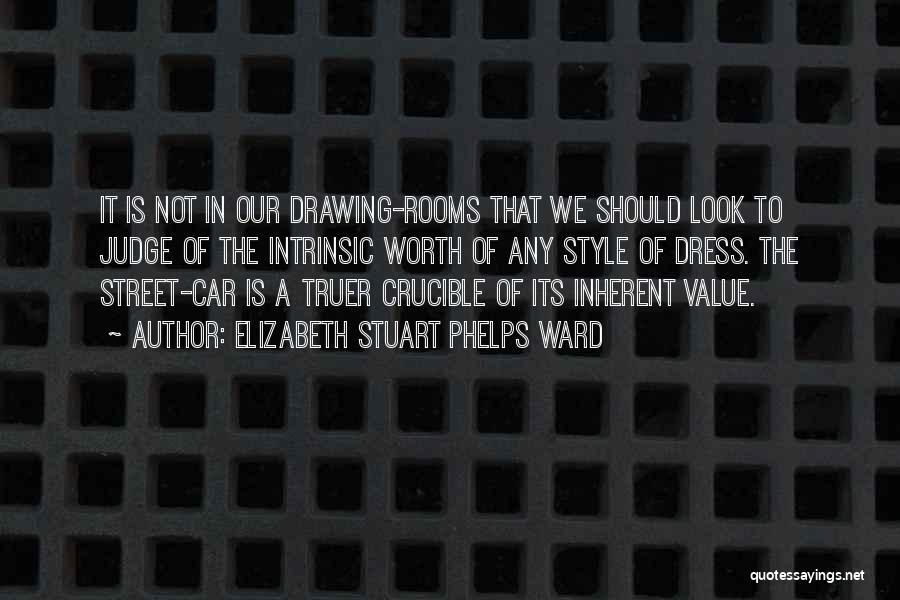 Car Worth Quotes By Elizabeth Stuart Phelps Ward