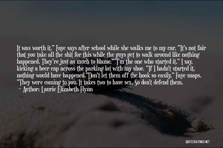 Car Worth Quotes By Laurie Elizabeth Flynn