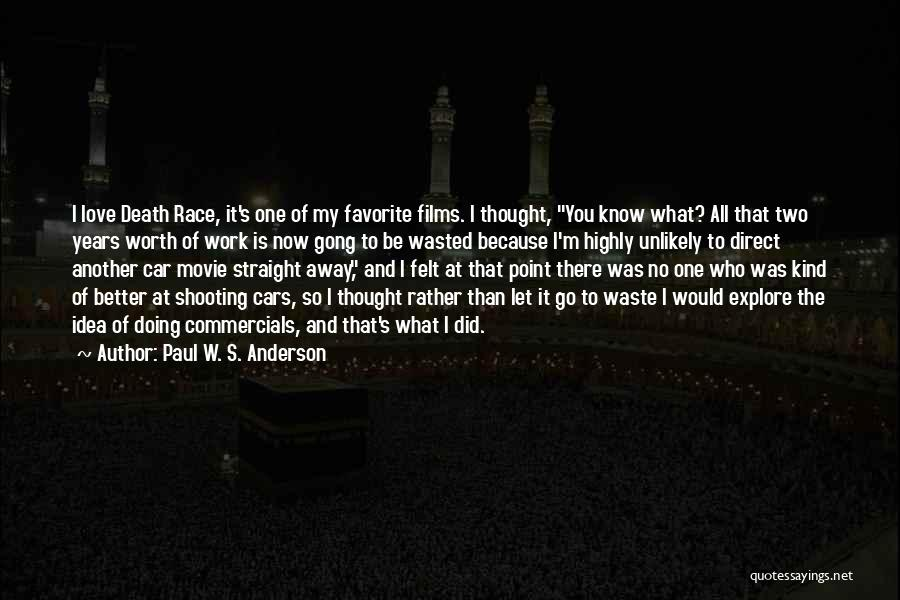 Car Worth Quotes By Paul W. S. Anderson