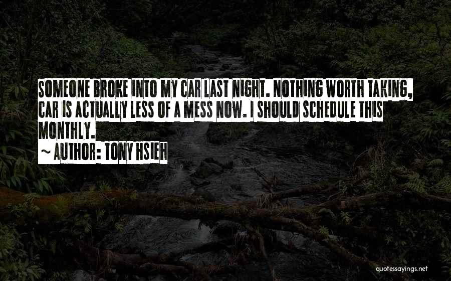 Car Worth Quotes By Tony Hsieh