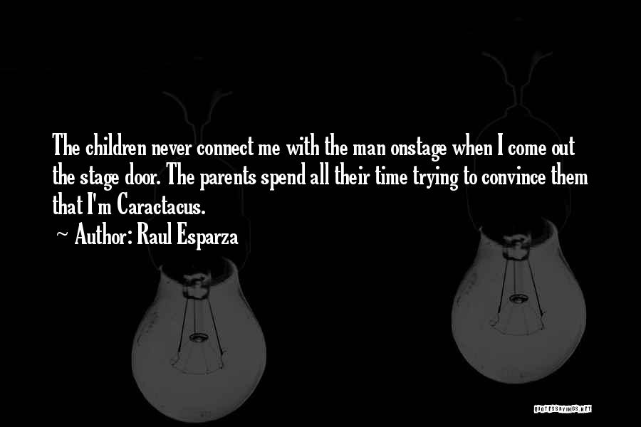 Caractacus Quotes By Raul Esparza