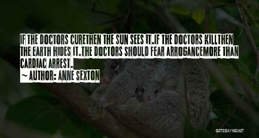 Cardiac Arrest Quotes By Anne Sexton