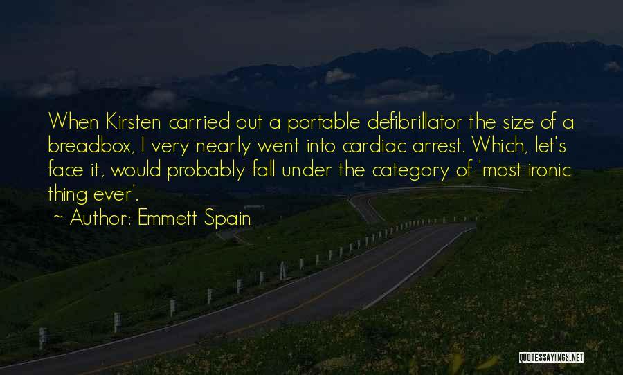 Cardiac Arrest Quotes By Emmett Spain