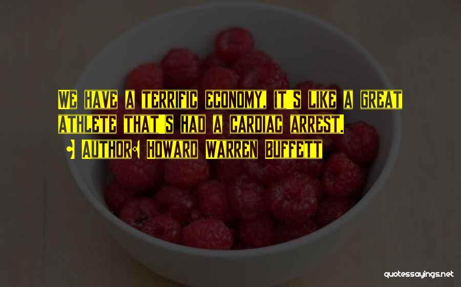 Cardiac Arrest Quotes By Howard Warren Buffett