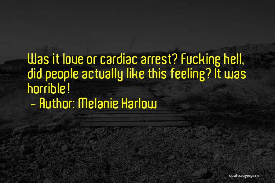 Cardiac Arrest Quotes By Melanie Harlow