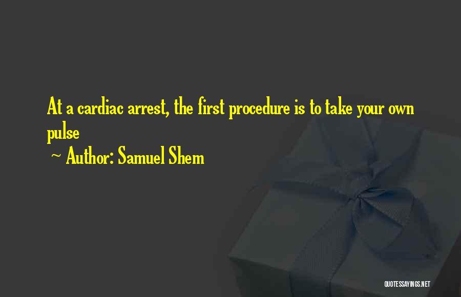 Cardiac Arrest Quotes By Samuel Shem