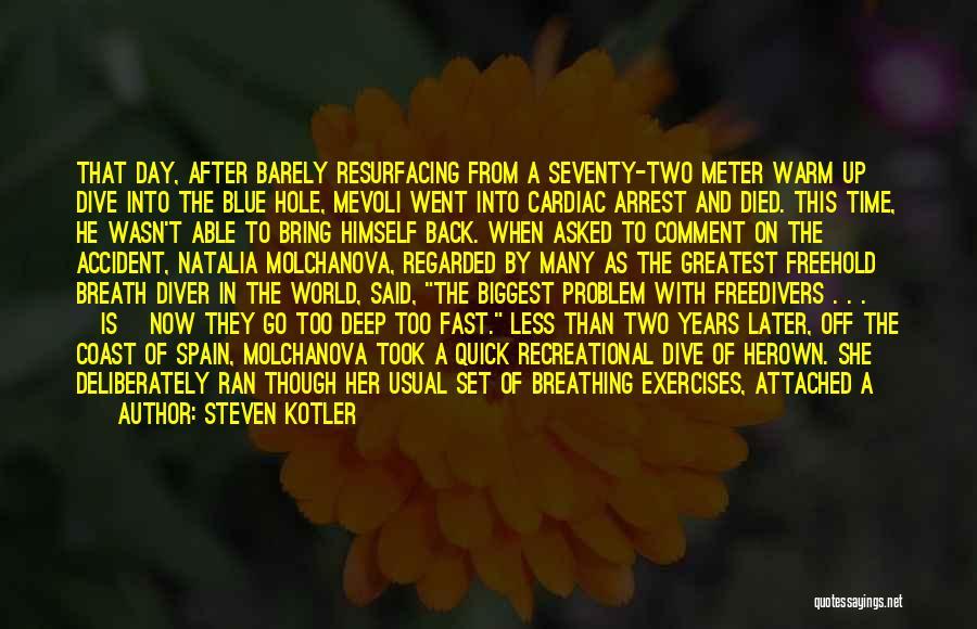 Cardiac Arrest Quotes By Steven Kotler