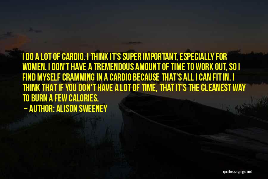 Cardio Time Quotes By Alison Sweeney