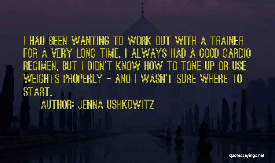 Cardio Time Quotes By Jenna Ushkowitz