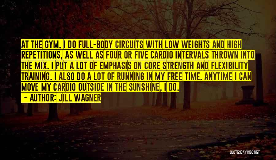 Cardio Time Quotes By Jill Wagner