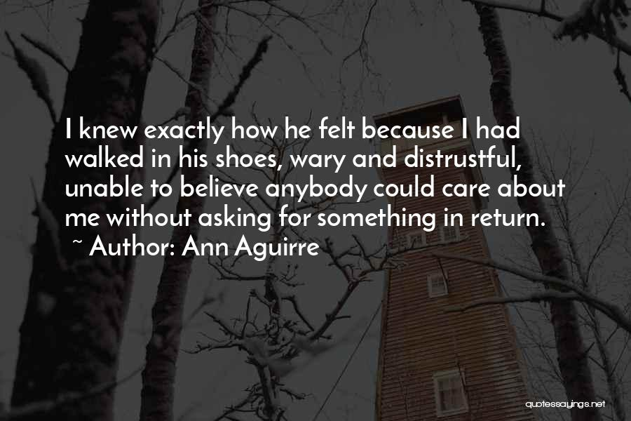 Care And Trust Quotes By Ann Aguirre