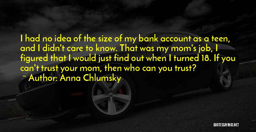 Care And Trust Quotes By Anna Chlumsky