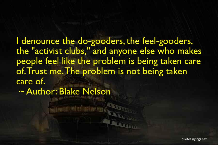 Care And Trust Quotes By Blake Nelson