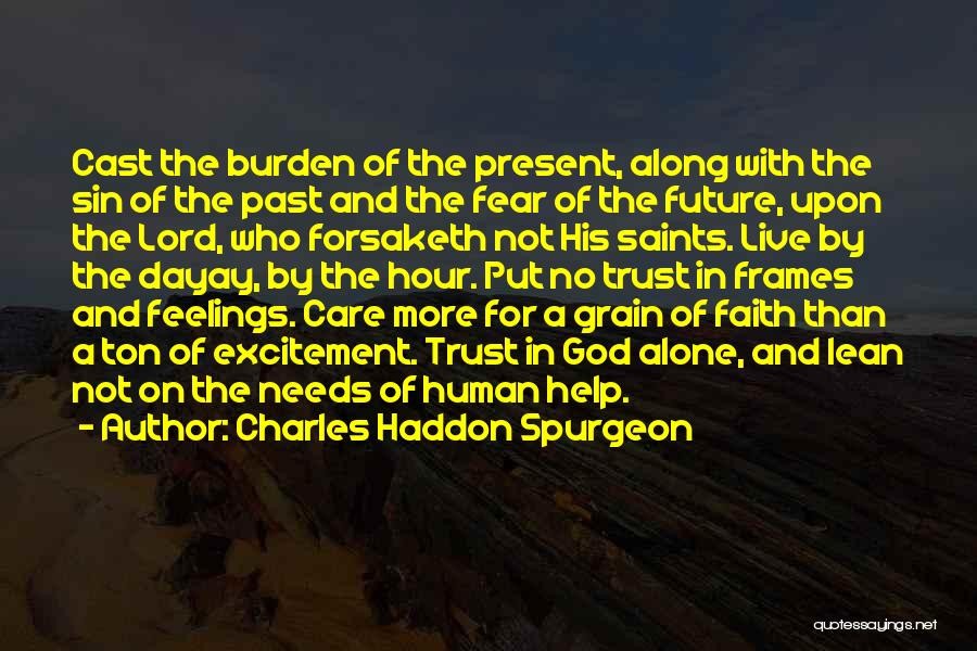 Care And Trust Quotes By Charles Haddon Spurgeon