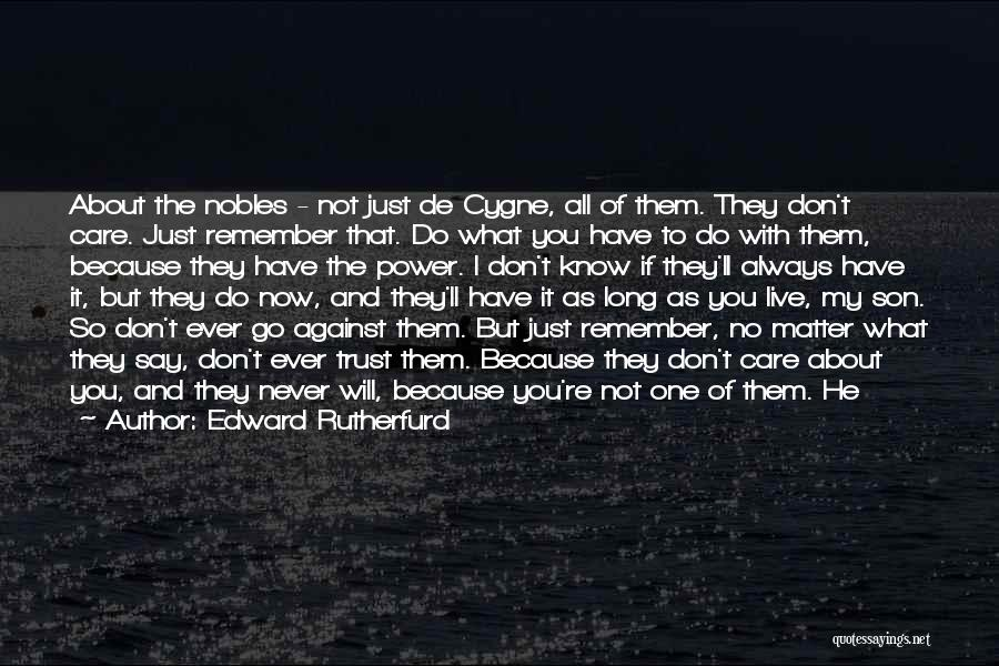 Care And Trust Quotes By Edward Rutherfurd