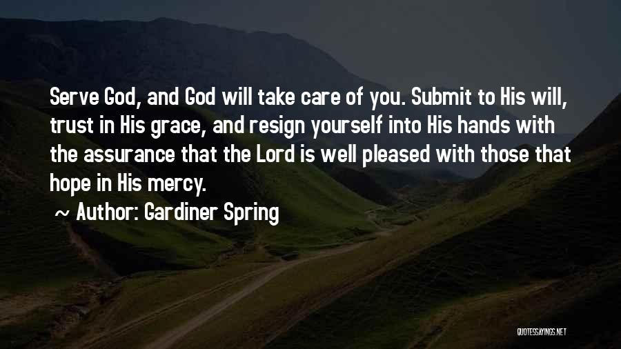 Care And Trust Quotes By Gardiner Spring