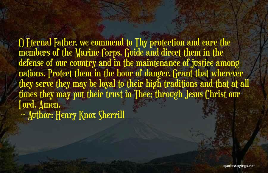 Care And Trust Quotes By Henry Knox Sherrill