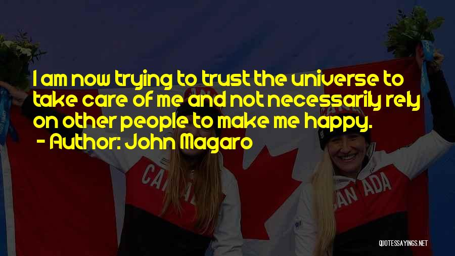 Care And Trust Quotes By John Magaro