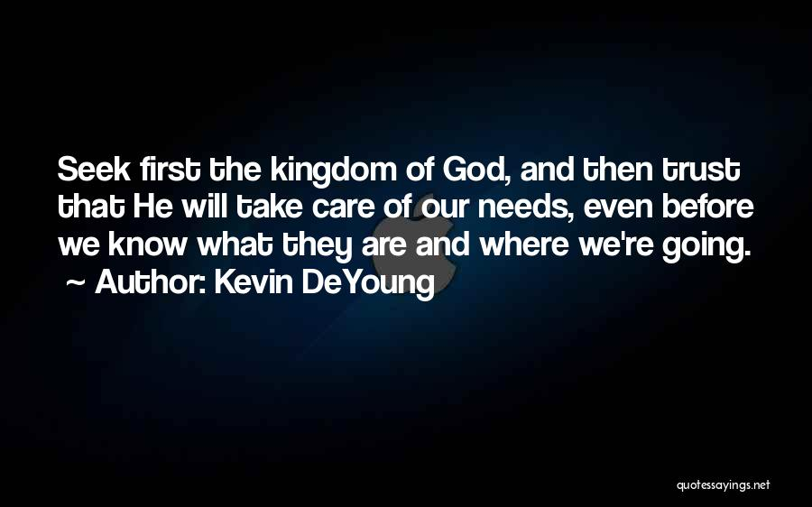 Care And Trust Quotes By Kevin DeYoung