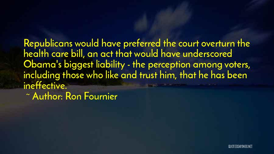 Care And Trust Quotes By Ron Fournier