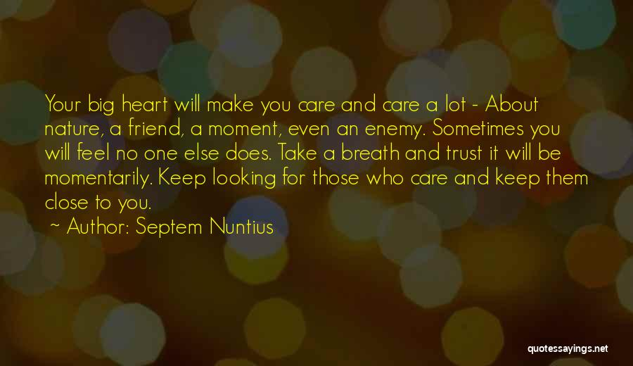 Care And Trust Quotes By Septem Nuntius