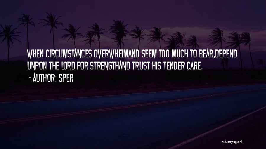 Care And Trust Quotes By Sper