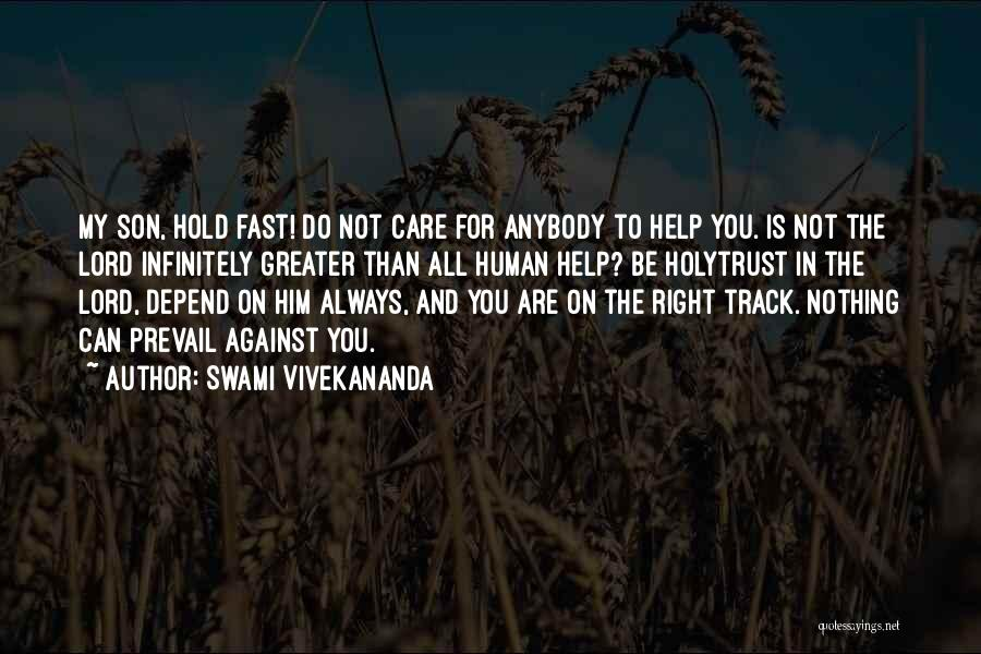Care And Trust Quotes By Swami Vivekananda