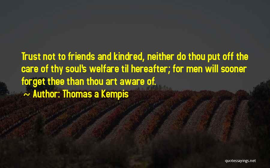 Care And Trust Quotes By Thomas A Kempis