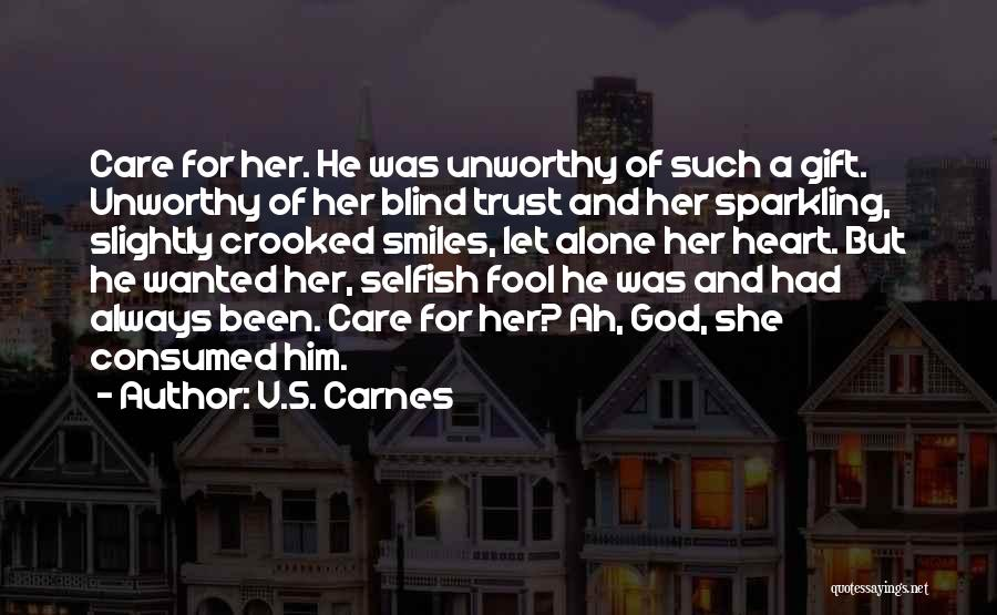 Care And Trust Quotes By V.S. Carnes