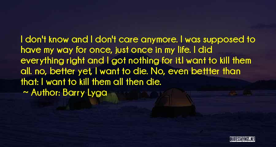 Care Anymore Quotes By Barry Lyga