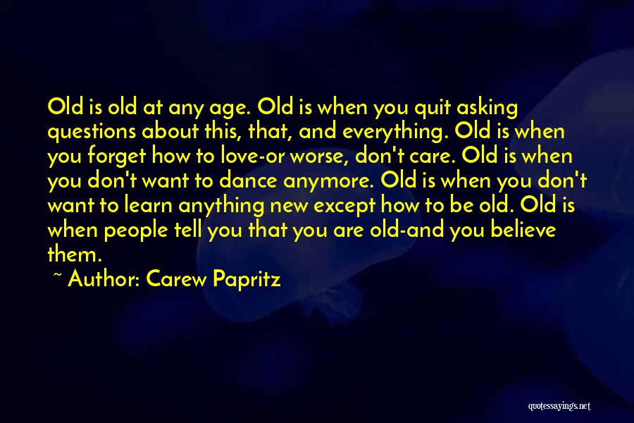 Care Anymore Quotes By Carew Papritz