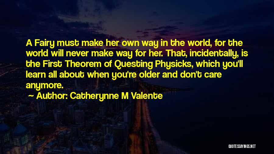 Care Anymore Quotes By Catherynne M Valente