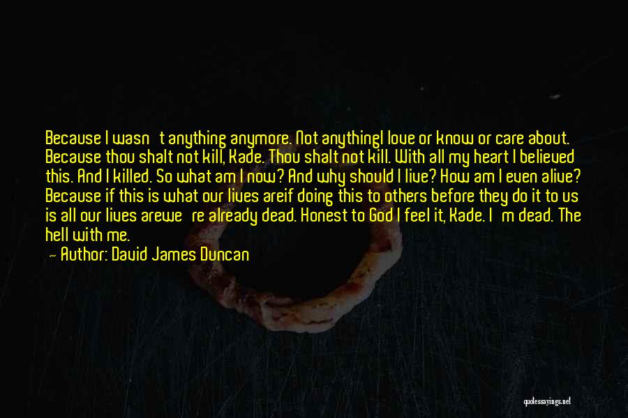 Care Anymore Quotes By David James Duncan