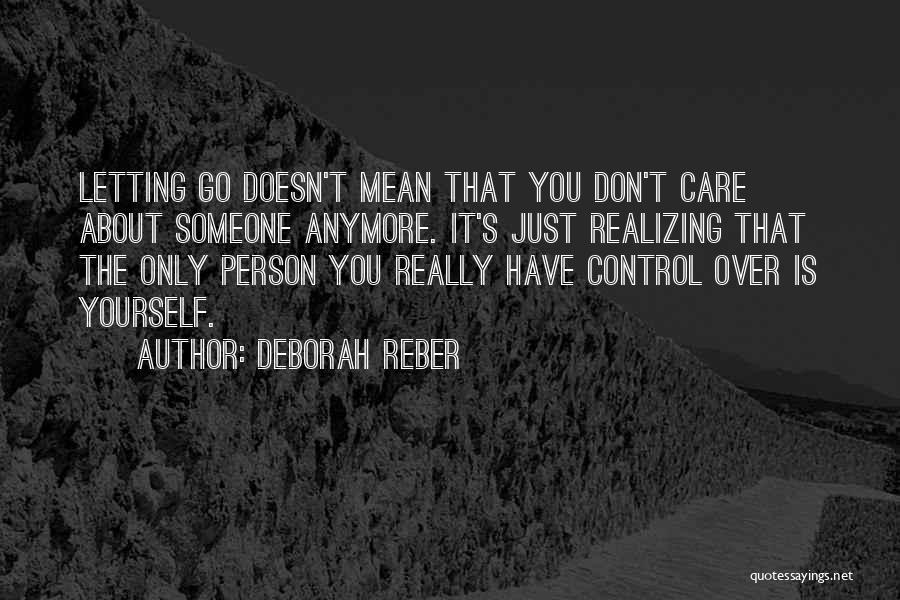Care Anymore Quotes By Deborah Reber